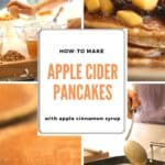 A collage of pictures showing how to make Apple Cider Pancakes
